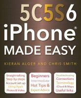 Smith, Chris, Wallace, James - iPhone 5c, 5s and 6 Made Easy - 9781783613267 - V9781783613267