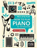 Brown, Alan - How to Play Piano & Keyboard (Pick Up & Play) - 9781783619580 - V9781783619580