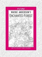 Anderson, Wayne - Wayne Anderson's Enchanted Forest (Pictura) - 9781783700912 - V9781783700912
