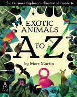 Martin, Marc - The Curious Explorer's Illustrated Guide to Exotic Animals A to Z - 9781783701940 - V9781783701940