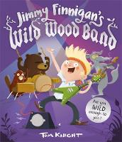 Knight, Tom - Jimmy Finnigan's Wild Wood Band - 9781783703913 - KRS0029734