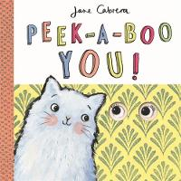 Cabrera, Jane - Jane Cabrera - Peek-a-Boo You! - 9781783704033 - V9781783704033