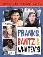 Paul, Harriet - Pranks, Bants & Whatev's Fanbook: The Official Guide to YouTube's Top Pranksters, Tricksters, Comedians, Viners and Gaming Guru's! (Vlogging) - 9781783705566 - V9781783705566