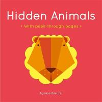 Baruzzi, Agnese - Hidden Animals (Agnese Baruzzi): A board book with peek-through pages - 9781783707898 - V9781783707898