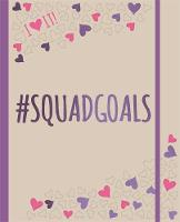 Jones, Frankie - I Heart it! #Squadgoals: An I Heart it! Journal and Activity Book All About #Squadgoals for BFFs. Plan it, Live it, <3 it! - 9781783708574 - V9781783708574