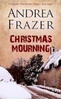 Frazer, Andrea - Christmas Mourning (The Falconer Files) (Volume 8) - 9781783751501 - V9781783751501
