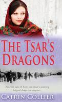 Collier, Catrin - The Tsar's Dragons - 9781783752744 - V9781783752744