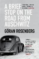 Rosenberg, Goran - A Brief Stop on the Road from Auschwitz - 9781783781300 - V9781783781300