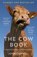 John Connell - The Cow Book: A Story of Life on an Irish Family Farm - 9781783784189 - V9781783784189