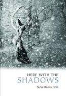 Tem, Steve Rasnic - Here with the Shadows - 9781783800001 - 9781783800001