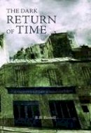 Russell, R.B. - The Dark Return of Time - 9781783800018 - 9781783800018