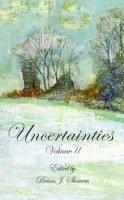 - Uncertainties: Volume 2 - 9781783800155 - 9781783800155
