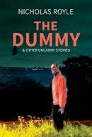 Royle, Nicholas - The Dummy & Other Uncanny Stories 2018 - 9781783800223 - 9781783800223