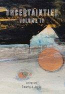 Timothy J. Jarvis (Ed.) - Uncertanties Volume IV - 9781783800315 - 9781783800315