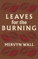 Mervyn Wall - Leaves For The Burning - 9781783800346 - 9781783800346