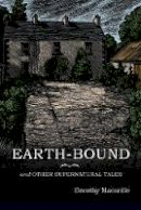 Macardle, Dorothy - Earth-Bound: and Other Supernatural Tales - 9781783807383 - 9781783807383