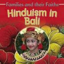 Hawker, Frances - Hinduism in Bali (Families and their Faiths) - 9781783880140 - V9781783880140