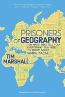 Tim Marshall - Prisoners of Geography: Ten Maps That Tell You Everything You Need to Know About Global Politics - 9781783961412 - 9781783961412