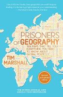 Tim Marshall - Prisoners of Geography: Ten Maps That Tell You Everything You Need to Know About Global Politics - 9781783962433 - 9781783962433