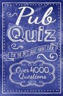 Publishing, Arcturus - Pub Quiz - 9781784042974 - V9781784042974