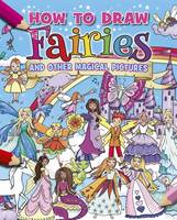 Arcturus Publishing - How to Draw Faries and Other Magica - 9781784044862 - V9781784044862