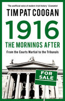 Coogan, Tim Pat - 1916: The Mornings After - 9781784080112 - V9781784080112