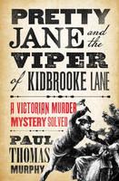Murphy, Paul Thomas - Pretty Jane and the Viper of Kidbrooke Lane - 9781784081898 - V9781784081898