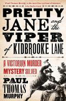 Murphy, Paul Thomas - Pretty Jane and the Viper of Kidbrooke Lane - 9781784081904 - V9781784081904