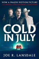 Joe R. Lansdale - Cold in July - 9781784081966 - 9781784081966