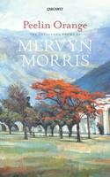 Morris, Mervyn - Peelin Orange: Collected Poems - 9781784104580 - V9781784104580