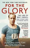 Hamilton, Duncan - For the Glory: The Life of Eric Liddell - 9781784160043 - V9781784160043