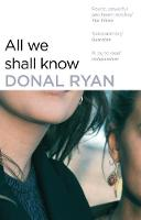 Ryan, Donal - All We Shall Know - 9781784160258 - V9781784160258