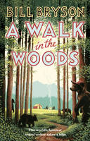 Bryson, Bill - A Walk In The Woods - 9781784161446 - V9781784161446