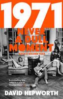 Hepworth, David - 1971 - Never a Dull Moment - 9781784162061 - V9781784162061