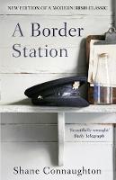 Connaughton, Shane - A Border Station - 9781784162559 - KKD0007024