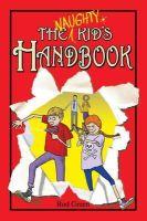 Green, Rod - The Naughty Kid's Handbook - 9781784183387 - V9781784183387