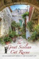 Pulling, Jennifer - The Great Sicilian Cat Rescue: One Englishwoman's Mission to Save An Island's Cats - 9781784183783 - V9781784183783