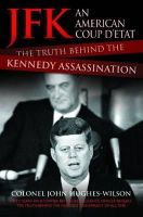 Colonel John Hughes-Wilson - JFK - An American Coup D'etat: The Truth Behind the Kennedy Assassination - 9781784184209 - V9781784184209