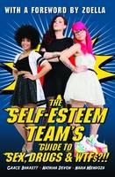 The Self-Esteem Team - The Self-Esteem Team's Guide to Sex, Drugs and WTFs!? - 9781784186425 - V9781784186425
