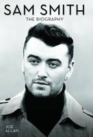Allan, Joe - Sam Smith: The Biography - 9781784187729 - V9781784187729