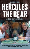 Maggie Robin - Hercules the Bear: A Gentle Giant in the Family - 9781784188153 - KEX0295290