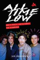 Shooman, Joe - All Time Low: Don't Panic, Let's Party: The Biography - 9781784189853 - V9781784189853