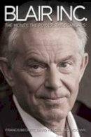Beckett, Francis, Hencke, David, Kochan, Nick - Blair: The Wars, the Money, the Scandals - 9781784189983 - V9781784189983