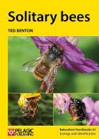Benton, Ted - Solitary Bees (Naturalists Handbooks) - 9781784270889 - V9781784270889