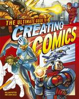 Potter, William, Calle, Juan - The Ultimate Guide to Creating Comics - 9781784283100 - V9781784283100