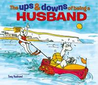 Tony Husband - The Ups and Downs of Being a Husband - 9781784283827 - V9781784283827