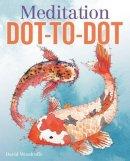 Woodroffe, David - Meditation Dot-to-Dot - 9781784285692 - V9781784285692
