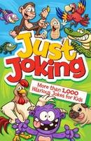 Arcturus Publishing - Just Joking! More Than 1,000 Hilarious Jokes for Kids - 9781784286149 - V9781784286149