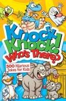 Arcturus Publishing - Knock, Knock! Who's There? 500 Hilarious Jokes for Kids - 9781784286156 - V9781784286156