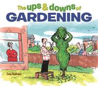 Husband, Tony - The Ups and Downs of Gardening - 9781784287528 - V9781784287528